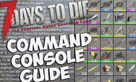 7 Days to Die – Console Commands and Cheat Codes